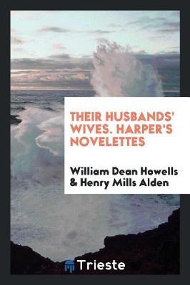 Their Husbands' Wives. Harper's Novelettes by William Dean Howells