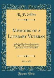Memoirs of a Literary Veteran, Vol. 1 of 3 by R P Gillies image