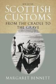 Scottish Customs by Margaret Bennett