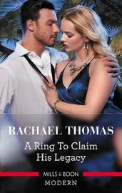 A Ring To Claim His Legacy by Rachael Thomas image