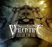 Scream, Aim, Fire by Bullet For My Valentine