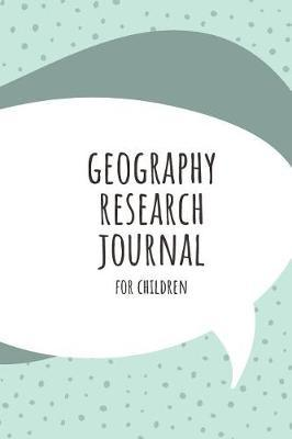 Geography research Journal For Children by Marinova Kid Journals