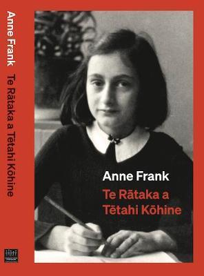 Te Te Rataka a Tetahi Kohine by Anne Frank
