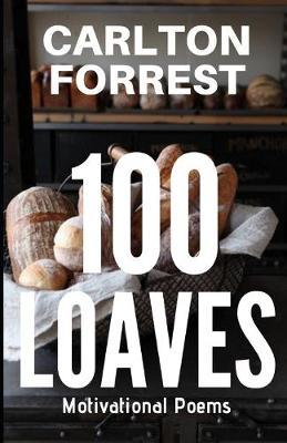 100 Loaves by Carlton Forrest