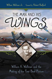 The Man and His Wings by William A. Wellman image