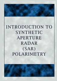 Introduction to Synthetic Aperture Radar (Sar) Polarimetry by Wolfgang-Martin Boerner