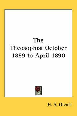 The Theosophist October 1889 to April 1890 by H. S. Olcott image