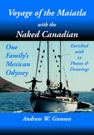 Voyage of the Maiatla with the Naked Canadian by Andrew W. Gunson image