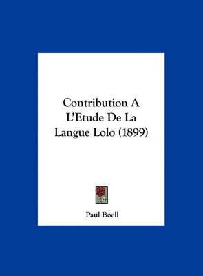 Contribution A L'Etude de La Langue Lolo (1899) by Paul Boell image