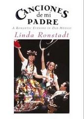 Linda Ronstadt - Canciones De Mi Padre on