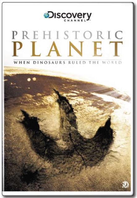 Prehistoric Planet:  When Dinosaurs Ruled The World (3 Disc Set) on DVD
