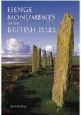 Henge Monuments of the British Isles by Jan Harding