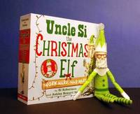 Uncle Si the Christmas Elf: Work Hard, Nap Hard by Si Robertson