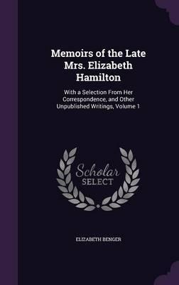 Memoirs of the Late Mrs. Elizabeth Hamilton by Elizabeth Benger image