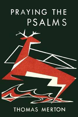 Praying the Psalms by Thomas Merton