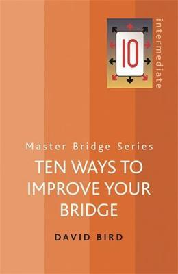 Ten Ways To Improve Your Bridge by David Bird image