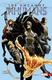 Uncanny Inhumans Vol. 1: Time Crush by Charles Soule
