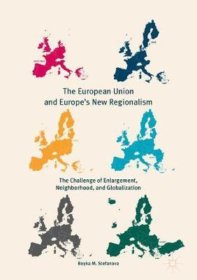 The European Union and Europe's New Regionalism by Boyka M. Stefanova