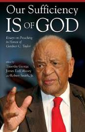 Our Sufficiency is of God: Essays on Preaching in Honor of Gardner C. Taylor by Timothy George image