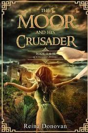 The Moor and His Crusader by Reina Donovan image