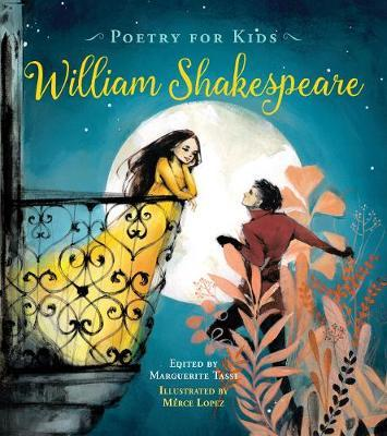 Poetry for Kids: William Shakespeare by William Shakespeare
