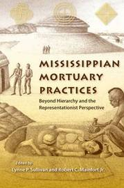 Mississippian Mortuary Practices: Beyond Hierarchy and the Representationist Perspective image