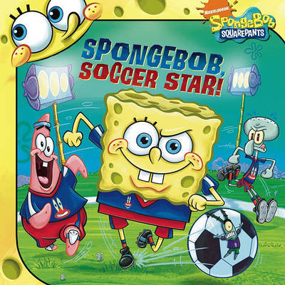 Spongebob, Soccer Star! by David Lewman
