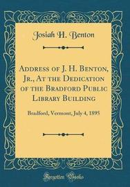 Address of J. H. Benton, Jr., at the Dedication of the Bradford Public Library Building by Josiah H. Benton image