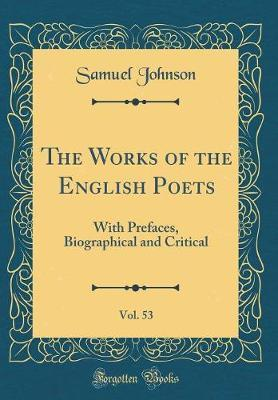 The Works of the English Poets, Vol. 53 by Samuel Johnson