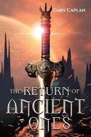 Return of the Ancient Ones by Gary Caplan