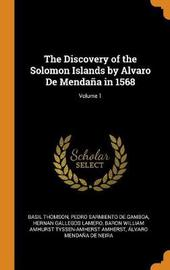 The Discovery of the Solomon Islands by Alvaro de Menda a in 1568; Volume 1 by Basil Thomson