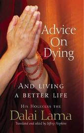 Advice On Dying by Dalai Lama