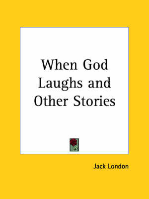 When God Laughs by Jack London image