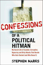 Confessions of a Political Hitman by Stephen Marks image