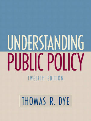 Understanding Public Policy by Thomas R. Dye