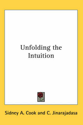Unfolding the Intuition by C. Jinarajadasa