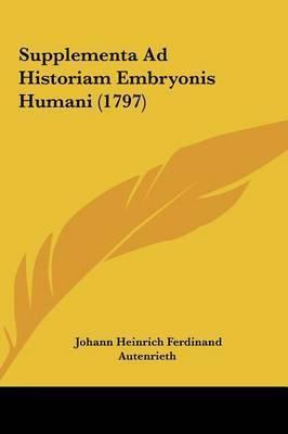 Supplementa Ad Historiam Embryonis Humani (1797) by Johann Heinrich Ferdinand Autenrieth