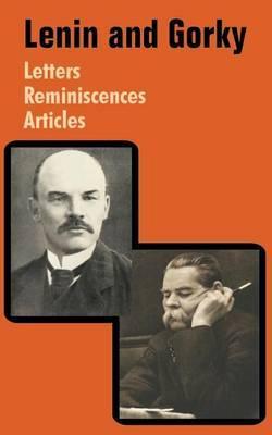 Lenin and Gorky by Vladimir Il?ich Lenin