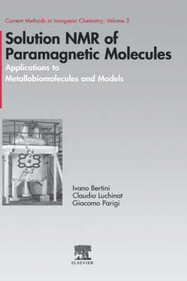 Solution NMR of Paramagnetic Molecules: Volume 2 by Ivano Bertini