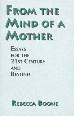 From the Mind of a Mother: Essays for the 21st Century and Beyond by Rebecca Boone image