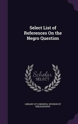 Select List of References on the Negro Question