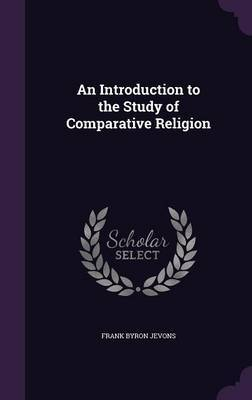 An Introduction to the Study of Comparative Religion by Frank Byron Jevons image
