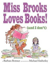 Miss Brooks Loves Books! (and I Don't) by Barbara Bottner image