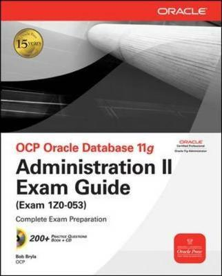 OCP Oracle Database 11g Administration II Exam Guide by Bob Bryla image