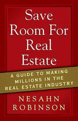 Save Room for Real Estate by Nesahn Robinson