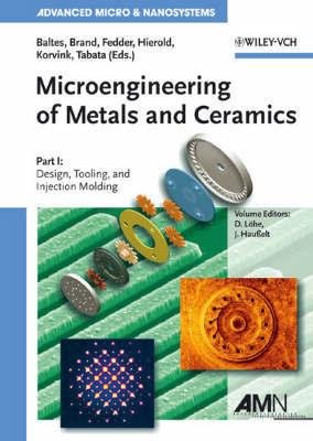 Microengineering of Metals and Ceramics: Pt. 1
