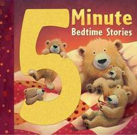 5 Minute Bedtime Stories by Little Tiger Press