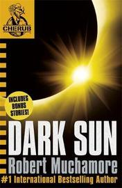 CHERUB: Dark Sun and other stories by Robert Muchamore