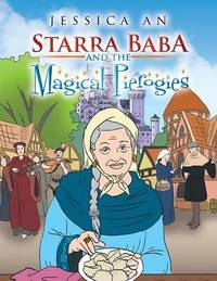 Starra Baba and the Magical Pierogies by Jessica an