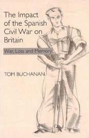 Impact of the Spanish Civil War on Britain by Tom Buchanan image
